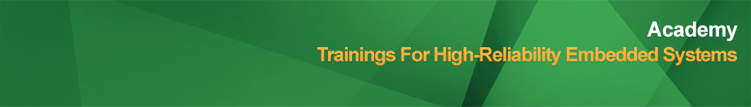 Academy - Trainings For High-Reliability Embedded Systems
